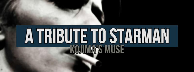 A Tribute to Starman – Kojima'sMuse