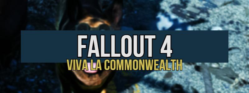 Fallout 4 – Viva laCommonwealth
