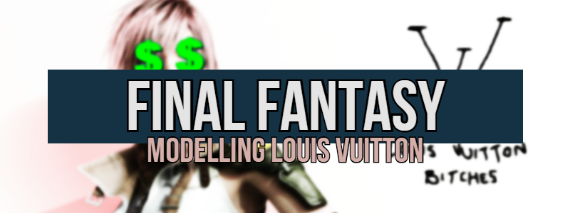 Final Fantasy Characters are Modelling LouisVuitton