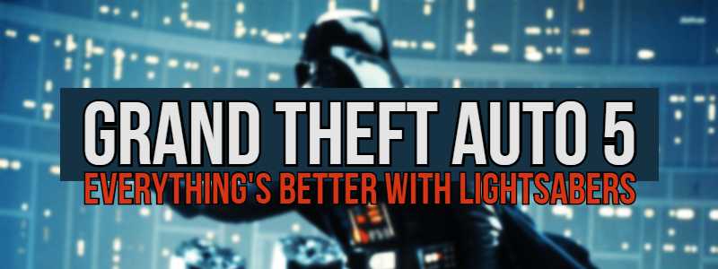 GTA:V – Everything's Better WithLightsabers