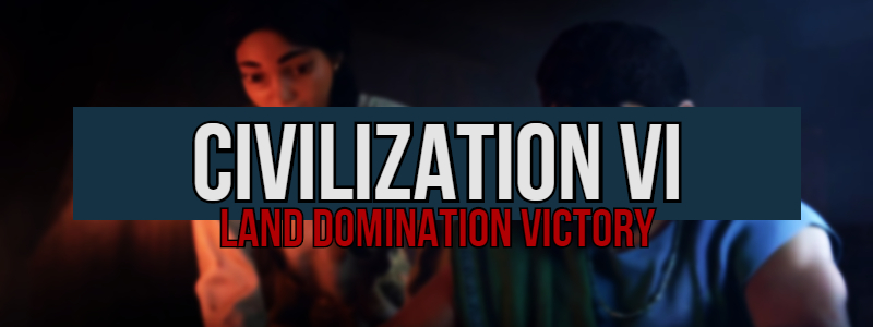 Civilization 6: Who Are The Best Leaders? – Land Domination