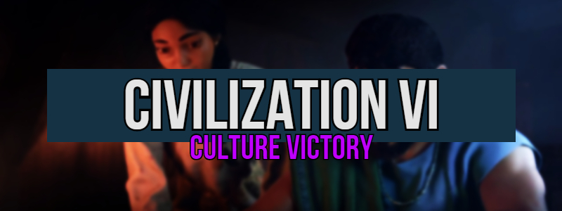 Civilization 6: Who Are The Best Leaders? – Culture Victory