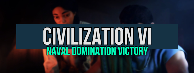 Civilization 6: Who Are The Best Leaders? – Naval Domination