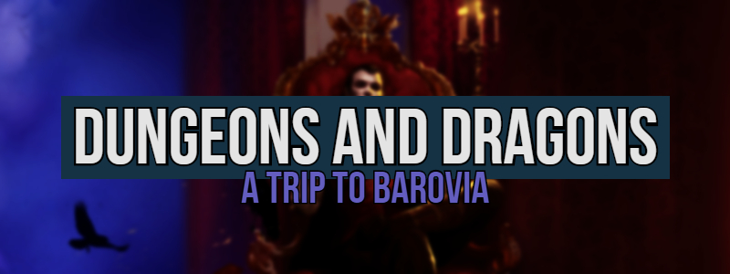 A Trip to Barovia – Part I
