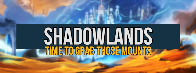 World of Warcraft Shadowlands is coming for your mounts… and other things