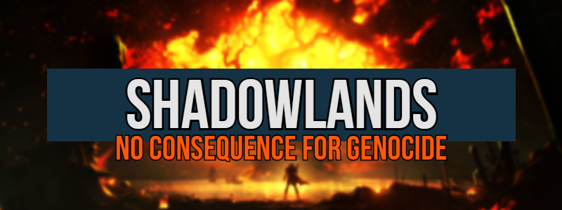 World of Warcraft – The Horde Will Get Away With Genocide, As Blizzard Moves to Erase Past Transgressions in Shadowlands